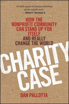 Charity Case By Pallotta, Dan