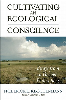 Cultivating an Ecological Conscience By Kirschenmann, Fred/ Falk, Constance L. (EDT)