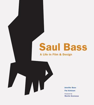 Saul Bass By Bass, Jennifer/ Kirkham, Pat